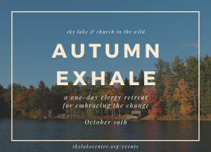 Autumn Exhale: a one-day clergy retreat for embracing the change
