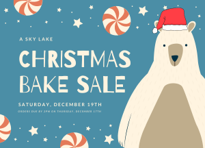 A Sky Lake Christmas Bake Sale on Saturday, December 19th