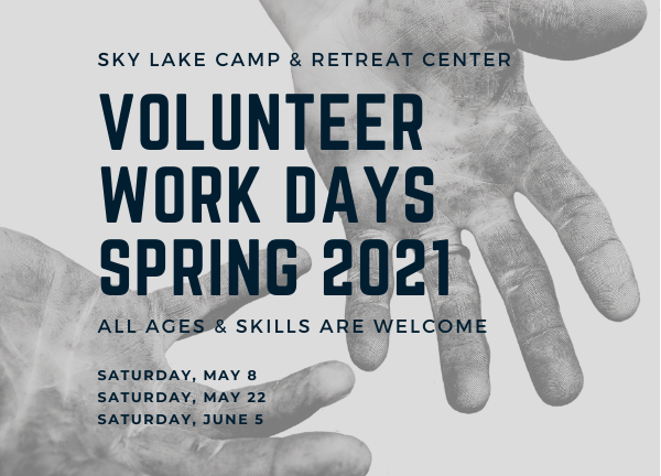 Sky Lake Volunteer Work Days Spring 2021. All ages and skills are welcome. Saturday, May 8; Saturday, May 22; Saturday, June 5