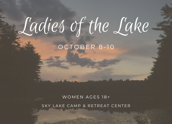 Ladies of the Lake, October 8-10, Women Ages 18+, Sky Lake Camp & Retreat Center