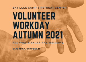 Sky Lake Volunteer Workday Autumn 2021. All ages and skills are welcome. Saturday, October 16th